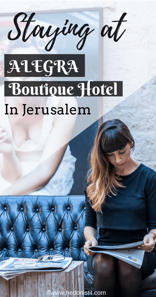 ISRAEL : Alegra Hotel in Jerusalem | Amazing boutique hotel you have to book when traveling in Israel | Places to stay in Israel | Travel destinations to add to your bucket list | | Visit us @ hedonistit.com for more!