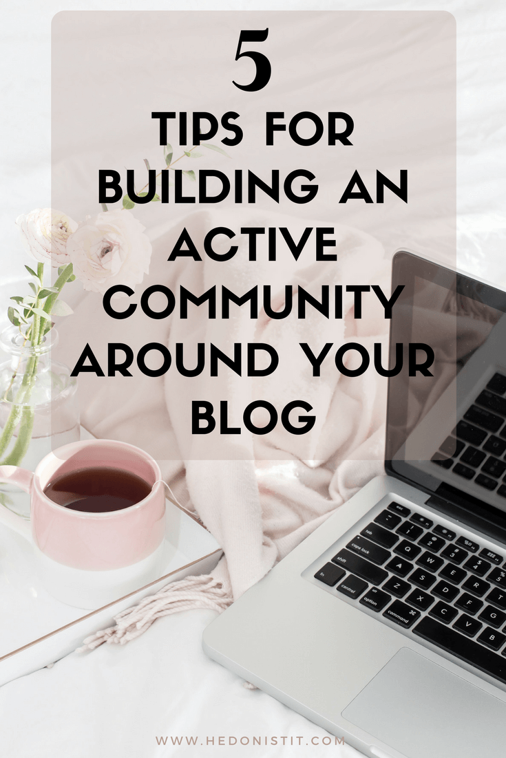 A strong and active community is the secret behind every successful blog. These are the tactics I used to create a community around my blog! | blog tips for beginners