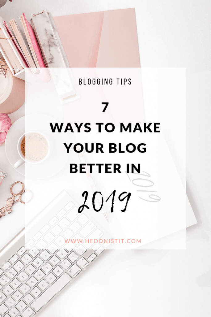 Looking for ways to improve your blog for the upcoming year? Here are some ways for you to make your blog better for 2019. #blogging #blogging_tips