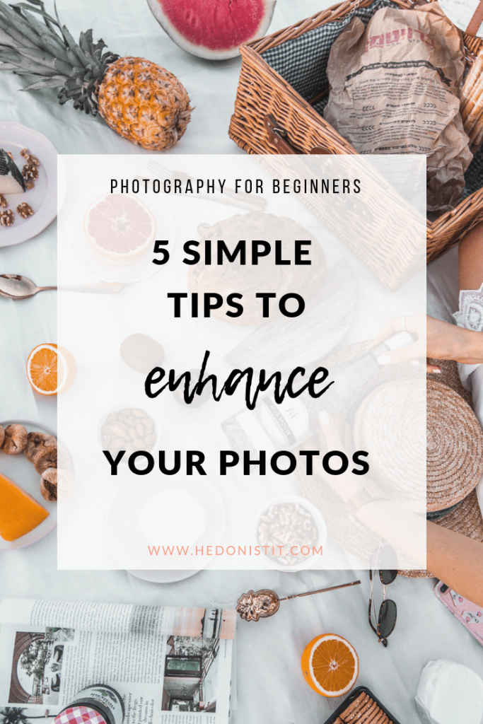 Photography for Beginners - 5 Tips to Enhance your Photos | Start Taking Better Photos Today | Photography Tips and Tricks | Beginner Photo Tips | How to take better photos today | Beginner Photography Lessons