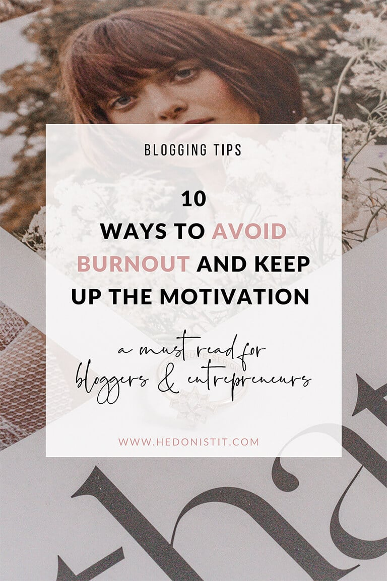 10 Ways to Avoid Burnout and Keep Up the Motivation as a Blogger and Entrepreneur