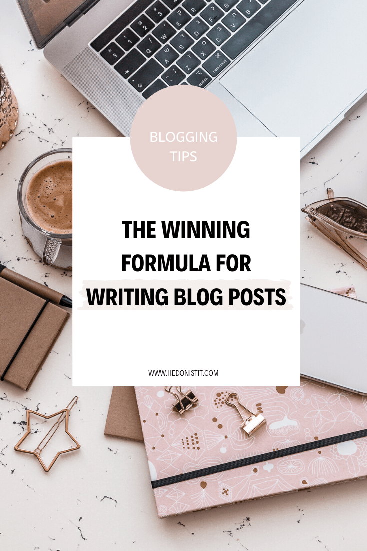 How to Write a Blog Post - The formula for writing a quality and interesting post